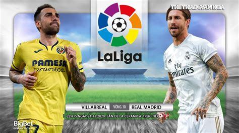 Kèo nhà cái. Villarreal vs Real Madrid. Vòng 10 La Liga ...