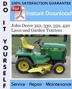 John Deere 322  330  332  430 Lawn And Garden Tractors