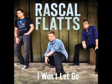 Rascal Flatts  I Won't Let Go Youtube