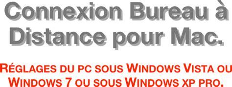 connexion bureau 224 distance pour mac r 233 glages du pc sous windows vista ou windows 7 ou sous