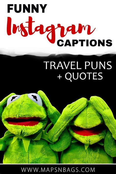 travel puns funny instagram captions maps