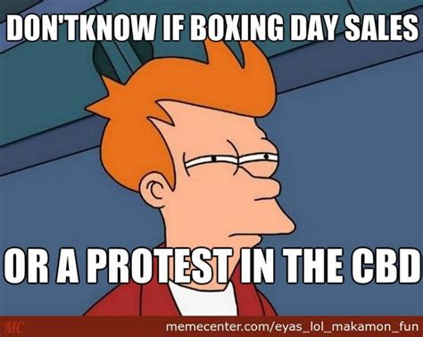 Boxing Day Meme - don t know if boxing day sales or by eyas lol makamon