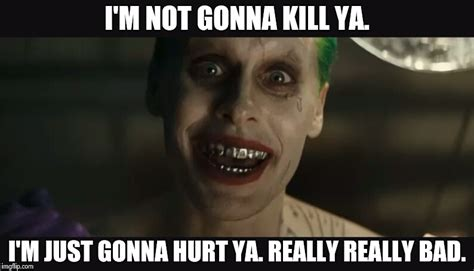 Really Bad Memes - image tagged in joker suicide squad imgflip