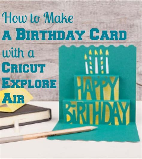 free birthday card template cricut how to make a birthday card with a cricut explore air