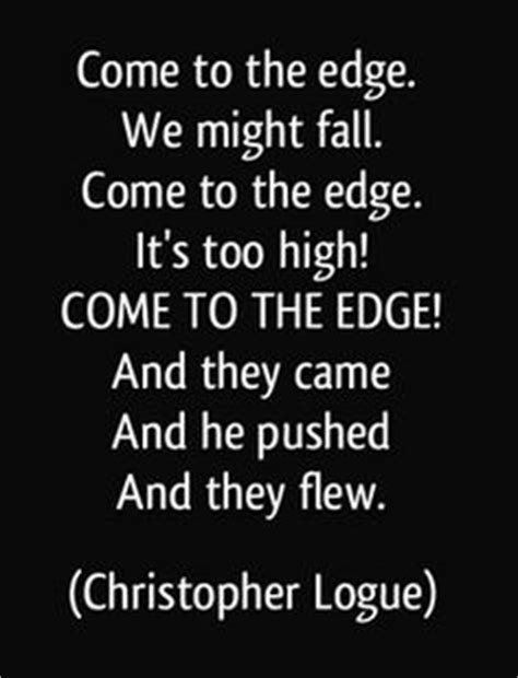 christopher logue come to the edge meaning inspirational quotes on pinterest oscar wilde oscar