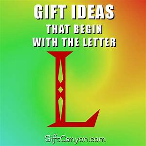 big list of gifts that begin with the letter l gift canyon With letter l gifts