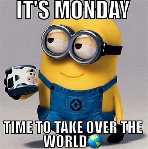 Monday Morning Memes - its monday time to take over the world pictures photos and images for facebook tumblr