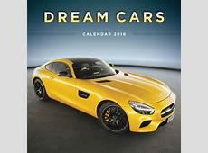 Dream Cars Calendar 2018 Calendar Club UK