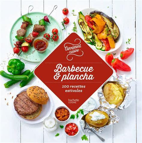 hachette pratique cuisine livre barbecue et plancha 100 recettes estivales