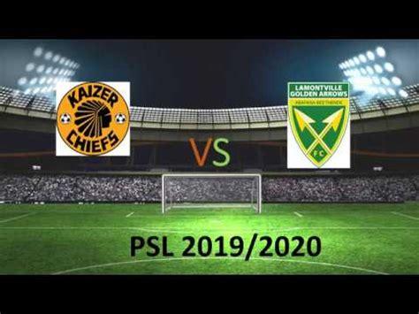 Links to kaizer chiefs vs. Kaizer Chiefs vs Golden Arrows 2019/2020 - YouTube