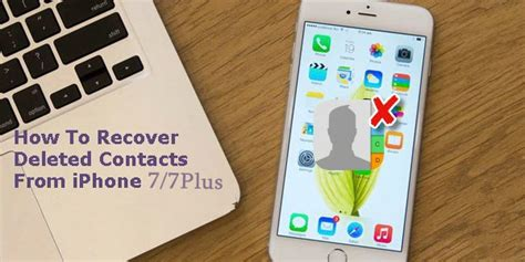 how to retrieve deleted phone numbers 4 ways recover deleted contacts from iphone 7 7 plus