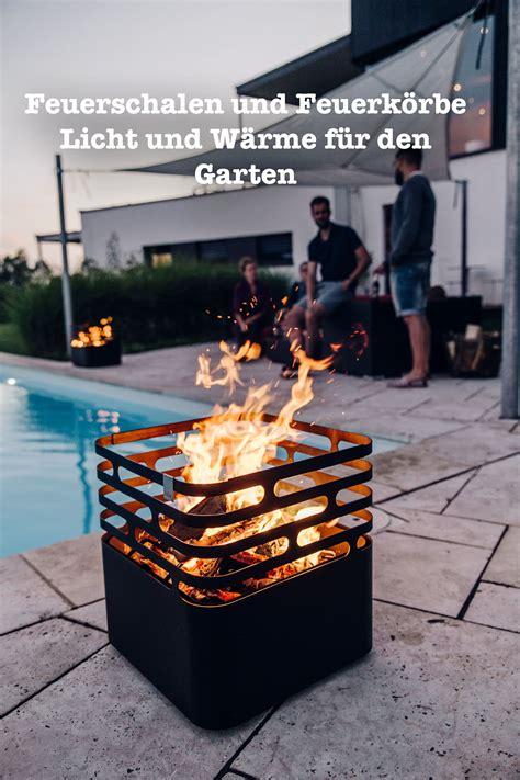 Feuerschalen Und Feuerkörbe Licht Und Wärme Für Den