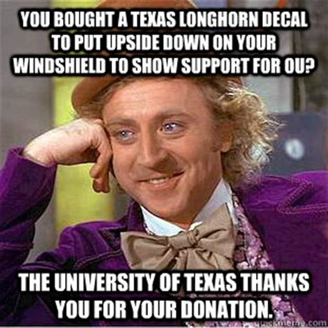 Texas Longhorn Memes - you bought a texas longhorn decal to put upside down on your windshield to show support for ou