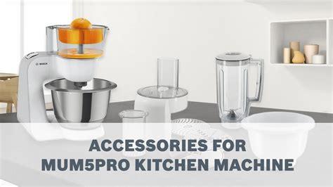 bosch kitchen machine accessories bosch mum5pro kitchen machines accessories user guide 4864