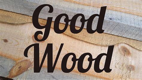 good wood hand crafting rough sawn lumber youtube