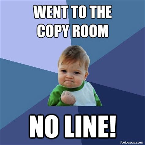 Copy Machine Meme - copy room meme