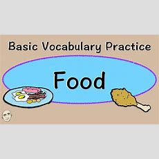 Food  Basic Vocabulary Practice  Esl  Efl Youtube