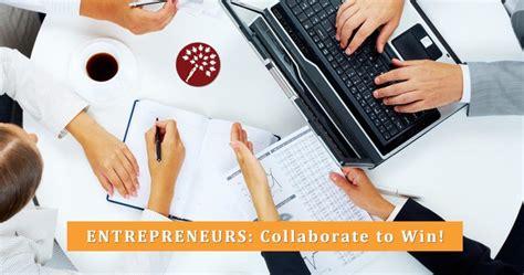 14 Great Ways Entrepreneurs Collaborate To Win  Blog On Maroon Oak