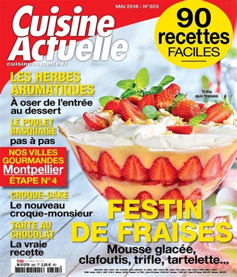 livre de cuisine a telecharger cuisine actuelle n 305 mai 2016 telecharger magazine
