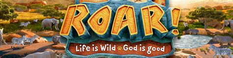 roar vbs life assembly god