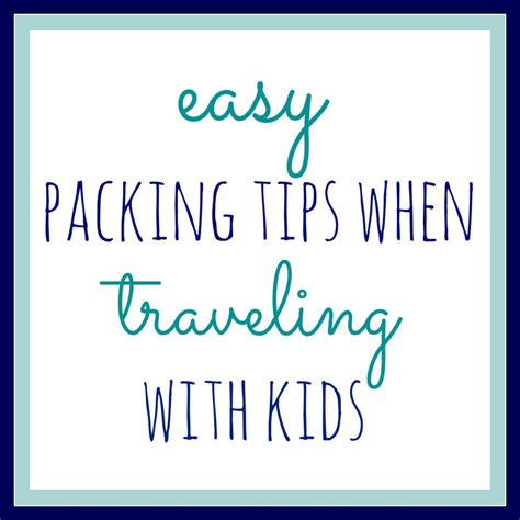 Easy Packing Tips When Traveling With Kids Homegrown Friends