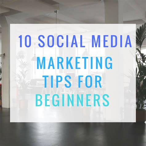 Marketing For Beginners by 10 Social Media Marketing Tips For Beginners Ottawa Seo