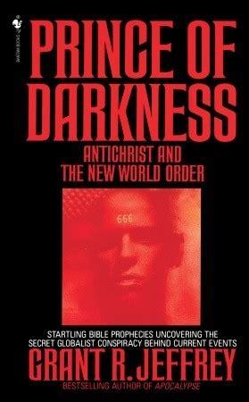 prince  darkness antichrist   world order