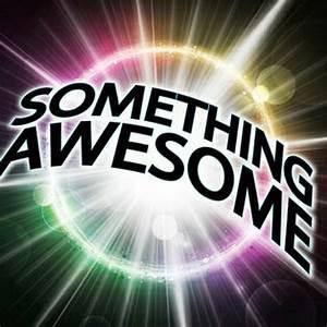 Something Awesome - YouTube  Awesome