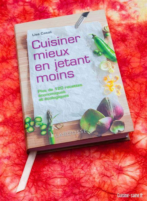 cuisiner le li钁re gagnez le livre de cuisine quot cuisiner mieux en jetant moins
