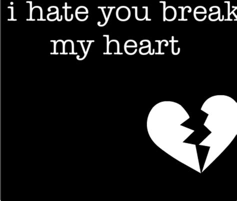 hate you breaking my heart quotes