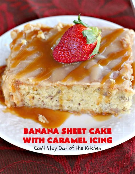 banana sheet cake with caramel icing can t stay out of the kitchen