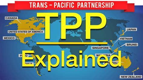 trans pacific partnership tpp explained youtube