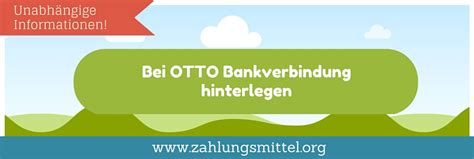 otto kontodaten die aktuelle bankverbindung von otto