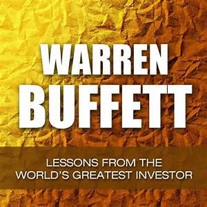 Warren Buffett: Lessons from the World's Greatest Investor ...