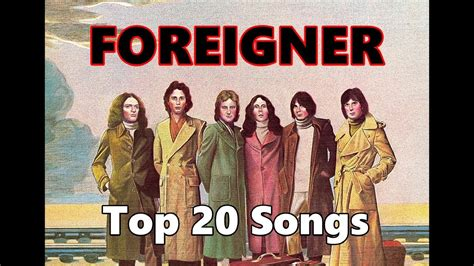 best foreigner songs top 10 foreigner songs 20 songs lou gramm greatest hits