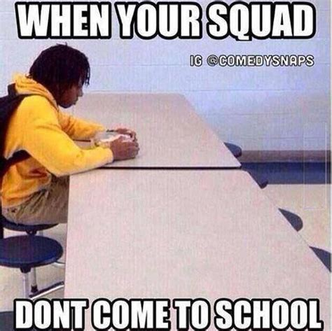 Squad Memes - when your squad funny pictures quotes memes jokes