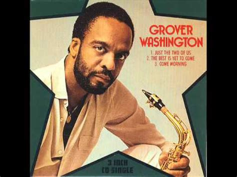 Grover Washington Jr  Just The Two Of Us Youtube