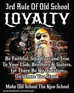 RULE # 3 LOYALT... Biker Gangs Quotes