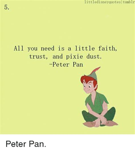Tumblr Meme Quotes - littledisney quotes tumblr all you need is a little faith trust and pixie dust peter pan peter
