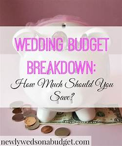 wedding budget breakdown how much should you save With how much should my wedding budget be