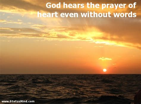 god hears  prayer  heart   words