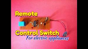 Ir Remote Controlled Switch  Simple Remote Control Circuit