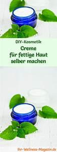 Anti Schling Napf Selber Machen : creme f r fettige haut selber machen rezept und anleitung ~ Orissabook.com Haus und Dekorationen