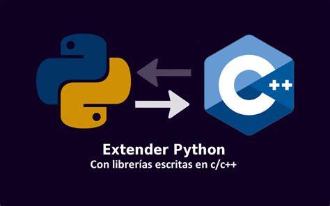 libreria python extender python con librer 237 as c