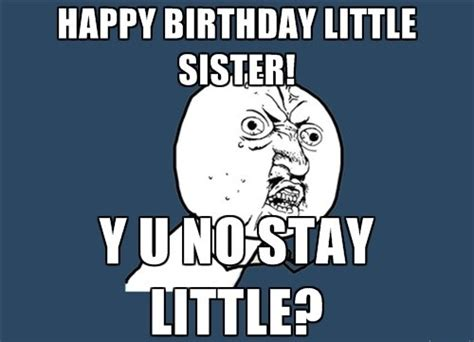 Birthday Memes For Sister - funny sister birthday memes www pixshark com images galleries with a bite