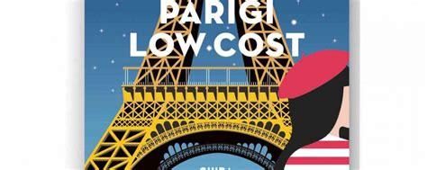 Consolato Italia A Parigi by Parigi Lowcost La Guida Di Parigi Italiani Pocket