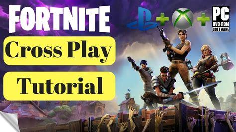 fortnite cross play tutorial pc xbone ps cross platform