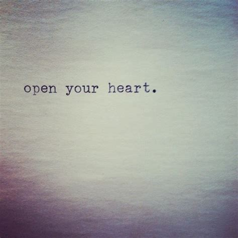 Open Up Your Heart Quotes