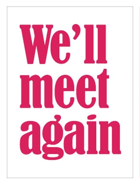 Well Meet Again Quotes