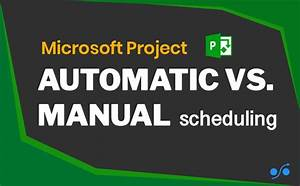 Manual Vs  Auto Scheduling In Ms Project Explained